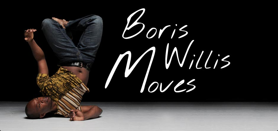 Boris Willis Moves!